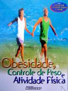 Obesidade, Controle do Peso e Atividade Física. Markus V. Nahas